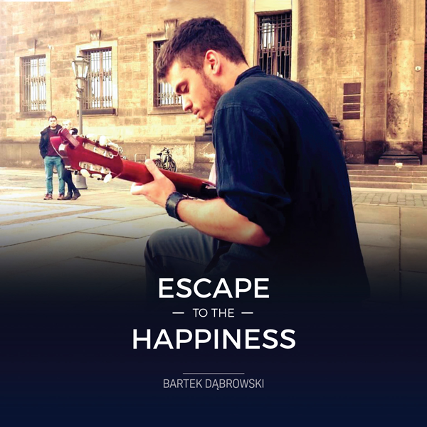 bartek dabrowski escape to the happiness